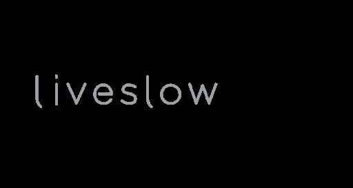 liveslow